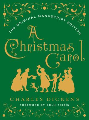 Cover image for A Christmas carol : the original manuscript edition