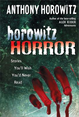 Cover image for Horowitz horror : stories you'll wish you'd never read