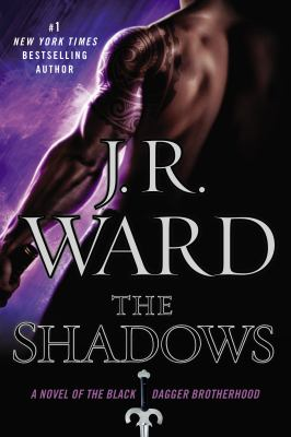 Cover image for The shadows : a novel of the Black Dagger Brotherhood