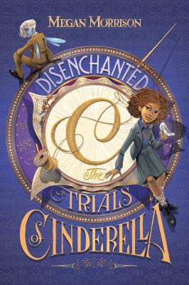 Cover image for Disenchanted : the trials of Cinderella