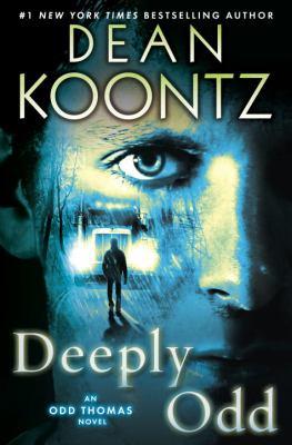 Cover image for Deeply Odd : an Odd Thomas novel
