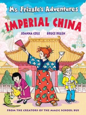 Cover image for Ms. Frizzle's adventures : Imperial China