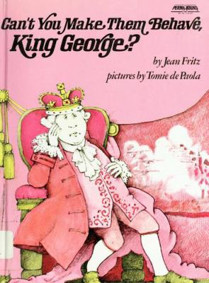 Cover image for Can't you make them behave, King George?