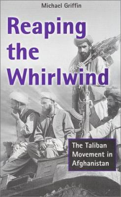 Cover image for Reaping the whirlwind : the Taliban movement in Afghanistan