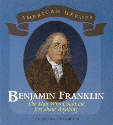 Cover image for Benjamin Franklin : the man who could do just about anything