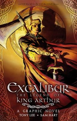 Cover image for Excalibur : the legend of King Arthur, a graphic novel