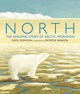 Cover image for North : the amazing story of Arctic migration