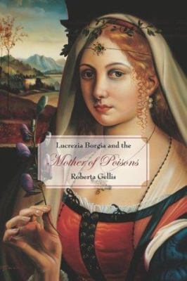 Cover image for Lucrezia Borgia and the mother of poisons