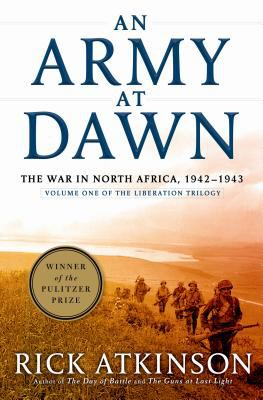 Cover image for An army at dawn : the war in North Africa, 1942-1943