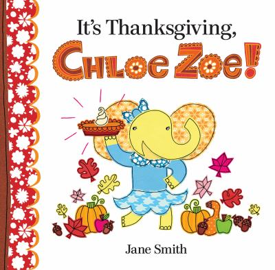 Cover image for It's Thanksgiving, Chloe Zoe!