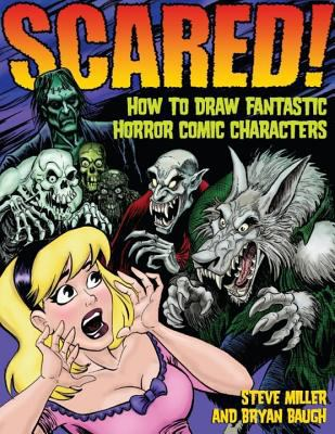 Cover image for Scared! : how to draw fantastic horror comic characters