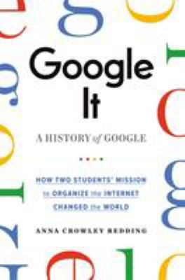 Cover image for Google it : a history of Google