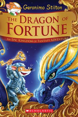 Cover image for The dragon of fortune : an epic Kingdom of Fantasy adventure