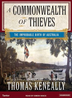 Cover image for A commonwealth of thieves : [the improbable birth of Australia]