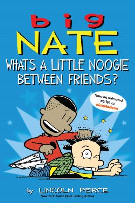 Cover image for Big Nate : what's a little noogie between friends?