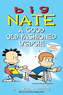 Cover image for Big Nate. A good old-fashioned wedgie
