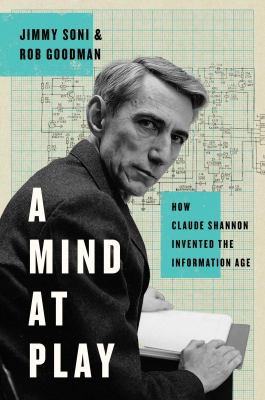 Cover image for A mind at play : how Claude Shannon invented the information age