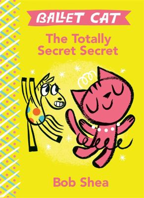 Cover image for Ballet Cat : the totally secret secret
