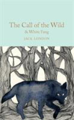 Cover image for The call of the wild & white fang