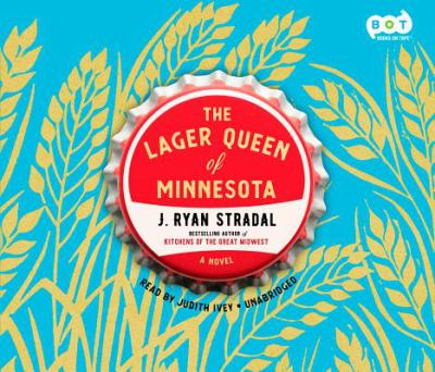 Cover image for The lager queen of Minnesota : a novel