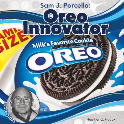 Cover image for Sam J. Porcello : Oreo innovator