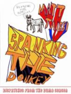 Cover image for Spanking the donkey : dispatches from the dumb season