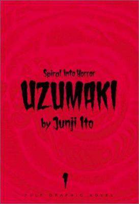 Cover image for Uzumaki. Spiral into horror