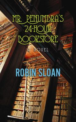Cover image for Mr. Penumbra's 24-hour bookstore