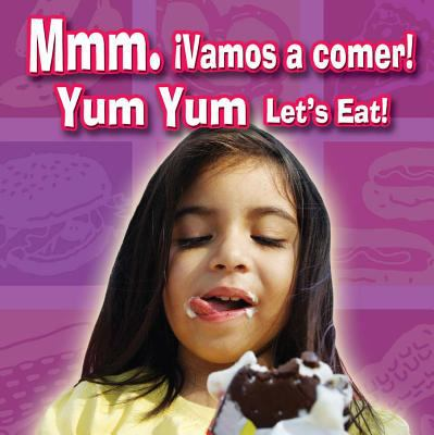 Cover image for Mmm. Vamos a comer! = Yum yum let's eat!.
