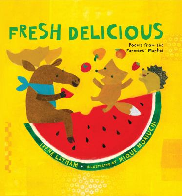 Cover image for Fresh delicious : poems from the farmer's market