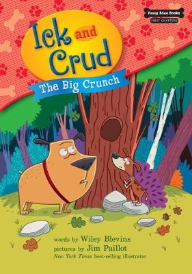 Cover image for Ick and Crud. Book 4, The big crunch