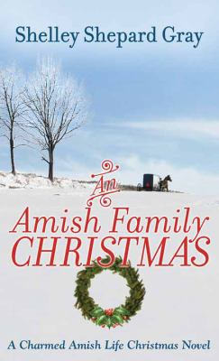 Cover image for An Amish family Christmas : a charmed Amish life Christmas novel