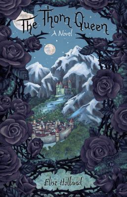 Cover image for The thorn queen : a novel
