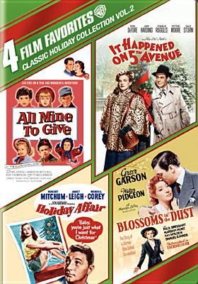 Cover image for Classic holiday collection 4 film favorites (All mine to give ; Holiday affair ; It happened on 5th Avenue ; Blossoms in the dust)