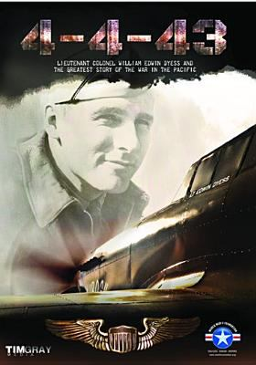 Cover image for 4-4-43 : Lieutenant Colonel William Edwin Dyess and the greatest story of the war in the Pacific