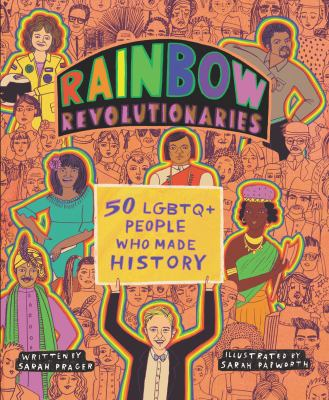 Rainbow Revolutionaries: 50 LGBTQ+ People Who Made History(book-cover)