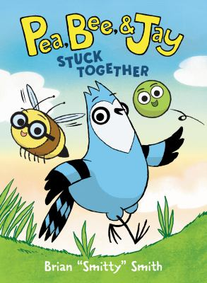 Pea, Bee, & Jay: Stuck Together(book-cover)