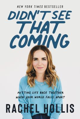 Didn't See That Coming: Putting Life Back Together When Your World Falls Apart(book-cover)