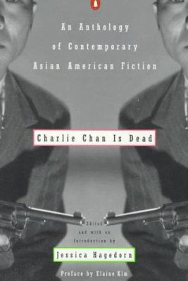 Charlie Chan is Dead: An Anthology of Contemporary Asian American Fiction