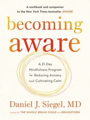 Becoming Aware : A 21-day Mindfulness Program for Reducing Anxiety & Cultivating Calm(book-cover)
