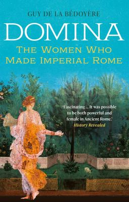 Domina; The Women Who Made Imperial Rome(book-cover)