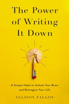 The Power of Writing It Down: A Simple Habit to Unlock Your Brain and Reimagine Your Life(book-cover)