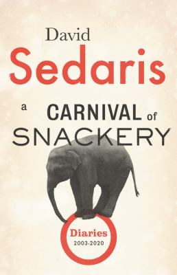 A Carnival of Snackery: Diaries 2003-2020(book-cover)