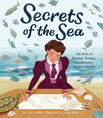 Secrets of the Sea: The Story of Jeanne Power, Revolutionary Marine Scientist(book-cover)