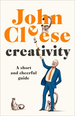 Creativity: A Short and Cheerful Guide(book-cover)