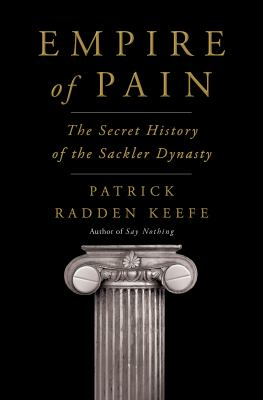 Empire of Pain : The Secret History of the Sackler Dynasty(book-cover)