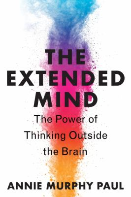 The Extended Mind : The Power of Thinking Outside the Brain(book-cover)