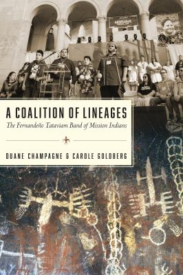 A Coalition of Lineages: The Fernandeño Tataviam Band of Mission Indians