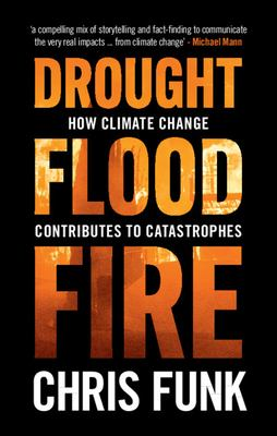 Drought, Flood, Fire: How Climate Change Contributes to Catastrophes(book-cover)