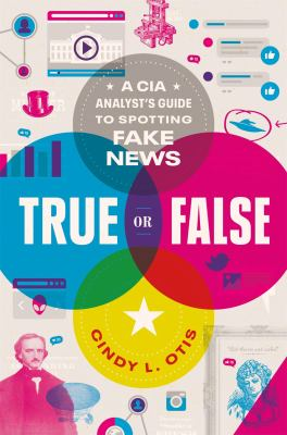 True or False: A CIA Analyst's Guide to Spotting Fake News(book-cover)